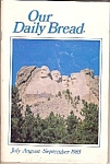 Radio Bible Class - Our Daily Bread -  July,August,Sept. 1985- Complete magazine printed in Large Print.  Cover - Mt. Rushmore picture