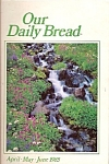Radio Bible Class - Our Daily Bread - Apr.-May-June 1985-complete magazine booklet publishe in Grand Rapids, Michigan =  Scripture LARGE PRINT  from New King James Version.  1979, 1980 and 1982