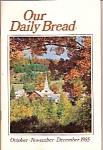 Radio Bible Class - Our Daily Bread - Apr.-May-June 1985-complete booklet/magazine published in Grand Rapids Michigan- LARGE PRINT -  scripture quotations from New King James Version  1979,1980, 1982