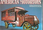 American Motortoys; American Toy Cars And Trucks 1894-1942