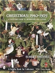 Christmas 1940-1959: A Collector's Guide To Decorations And Customs