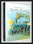 The Golden Years Of Tin Toy Trains By Paul Klein Schiphorst.