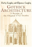 Gothick Architecture : A Reprint Of The Original 1742 Treatise By Langley