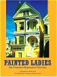 Painted Ladies: San Francisco's Resplendent Victorians