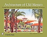 Architecture Of Old Mexico By Mary Martin & Tina Skinner