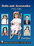 Dolls & Accessories 1910-1930's By Dian Zillner - New Softcover