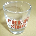 Cheap Shot Shot Glass