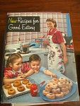 1948 Proctor & Gamble New Recipes For Good Eating