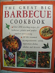 The Great Big Barbecue Cookbook With Over 200 Recipes