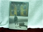 Flesh And Blood, First Edition