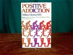 Positive Addiction By William Glasser M.d.