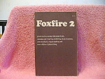Foxfire 2 With Ghost Stories, Spring Wild Plant Foods,