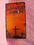 Changed Lives, Miracles Of The Passion Video Tape
