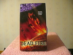 Dead Fire Video Tape