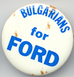 Bulgarians For Ford 1976 Presidential Campaign Button