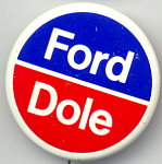 Ford, Dole 1976 Presidential Political Campaign Button