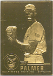 Jim Palmer, Baltimore Orioles 22 Kt Gold Foil Card