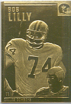 Bob Lilly, Dallas Cowboys 22 Kt Gold Foil Card