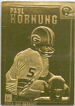 Paul Hornung, Green Bay Packers 22 Kt Gold Foil Card