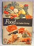 Vintage Cookbook-food For Better Living 1960
