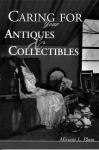 Caring For Your Antiques & Collectibles Published 1997