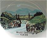 Miles Canyon Yukon Souvenir Dish