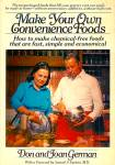 Make Your Own Convenience Foods: How To Make Chemical-free Foods ...
