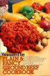 Woman's Day Plain & Fancy Ground Beef Cookbook