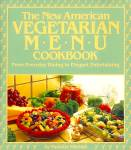 New American Vegetarian Menu Cookbook: Everyday Dining To Elegant Entertaining