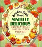 Grandma Rose's Sinfully Delicious Snacks, Nibbles, Noshes, Other Delights; 1978 Hb