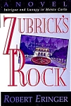 Zubrick's Rock: Intrigue And Lunacy