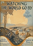 Watching The World Go By - 1922 Ernest Ball Sheet Music