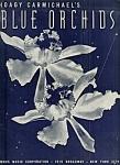 Blue Orchids - 1939 Hoagy Carmichael