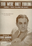 You Were Only Fooling (When I Was Falling In Love) - Blue Baron