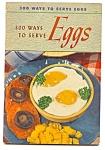 300 Ways To Serve Eggs - Vintage Cookbook