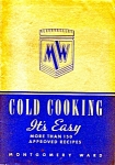 Montgomery Ward Cold Cooking Cookbook 1941