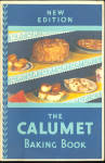 1931 New Edition The Calumet Baking Book