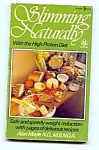 Slimming Naturally With The High Protein Diet Cookbook