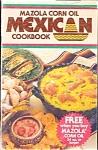 Mazola Corn Oil Mexican Cookbook