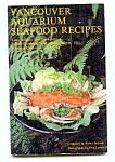 Vancouver Aquarium Seafood Recipes