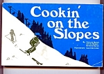 Cookin' On The Slopes - Cookbook For Skiers