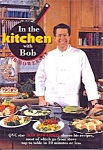In The Kitchen With Bob - Bob Bowersox Cookbook