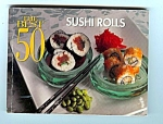 Tiny 1999 The Best 50 Sushi Rolls Cookbook