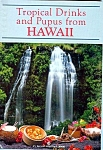 Tropical Drinks And Pupus From Hawaii Cookbook