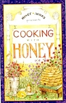 Honey Acres Cooking With Honey Cookbook