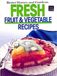 Bhg Fresh Fruit And Vegetable Recipes Cookbook