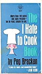 Peg Bracken I Hate To Cook Cookbook