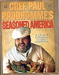 Chef Paul Prudhomme's Seasoned America Cookbook