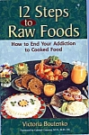 12 Steps To Raw Foods Cookbook