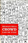 Meals For A Crowd Cookbook